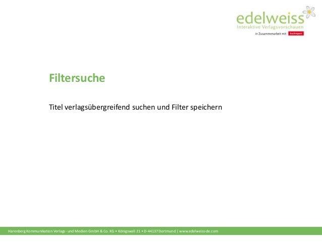 Harenberg Kommunikation Verlags- und Medien GmbH & Co. KG • Königswall 21 • D-44137 Dortmund | www.edelweiss-de.com Filter...
