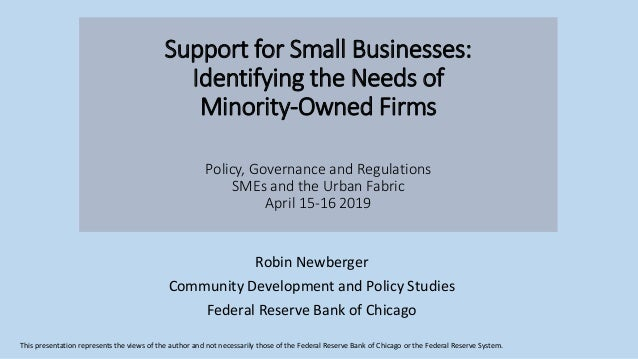 Support for Small Businesses: Identifying the Needs of Minority-Owned Firms Policy, Governance and Regulations SMEs and th...