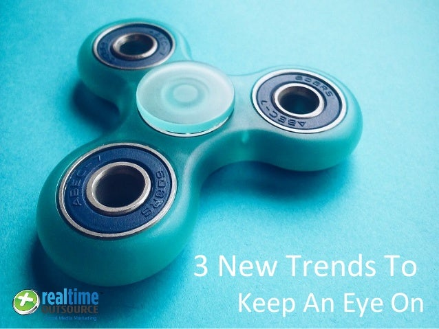 3 New Trends To Keep An Eye On