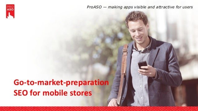 Go-to-market-preparation SEO for mobile stores ProASO — making apps visible and attractive for users