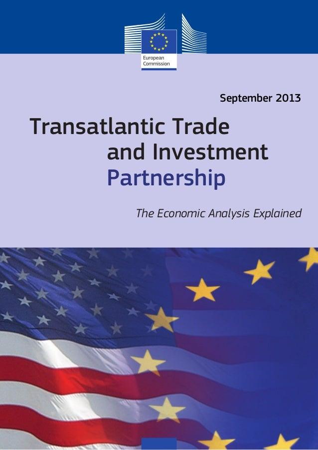 Transatlantic Trade and Investment Partnership September 2013 The Economic Analysis Explained