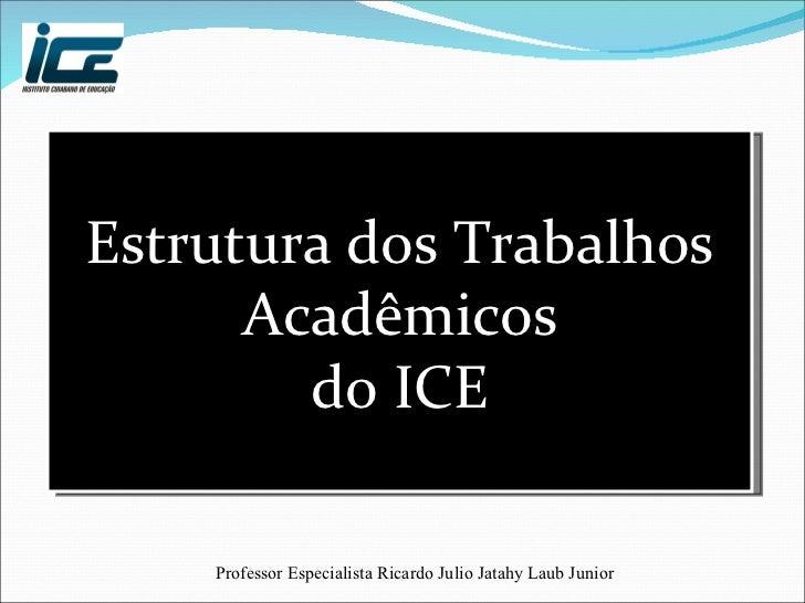 Estrutura dos  Trabalhos  Acadêmicos do ICE