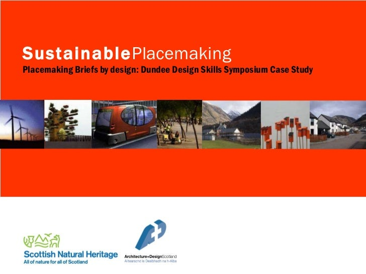 Sustainable Placemaking Placemaking Briefs by design: Dundee Design Skills Symposium Case Study