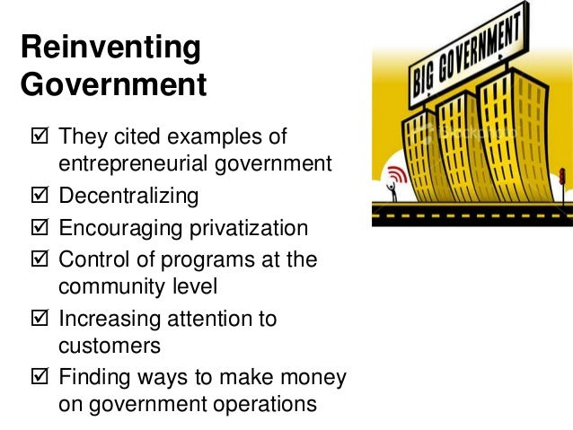 reinventing government thesis osborne gaebler 25 years later, what happened to 'reinventing government' gaebler, osborne and their fellow reinventors retain a sense of optimism about the future.