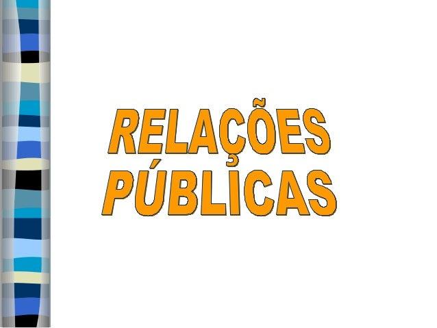 I. OBJECTIVOS DASI. OBJECTIVOS DAS RELAÇÕES PÚBLICASRELAÇÕES PÚBLICAS 3. OBJECTIVOS E PÚBLICOS DAS3. OBJECTIVOS E PÚBLICOS...
