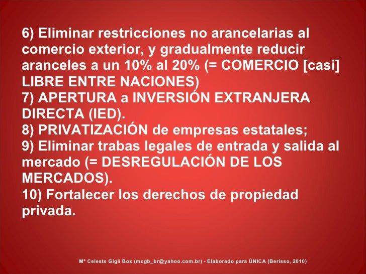6) Eliminar restricciones no arancelarias al comercio exterior, y gradualmente reducir aranceles a un 10% al 20% (= COMERC...