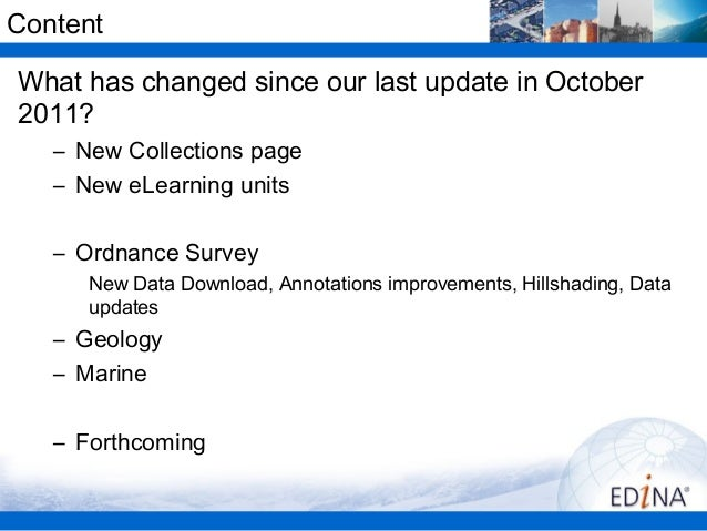 ContentWhat has changed since our last update in October2011?   – New Collections page   – New eLearning units   – Ordnanc...
