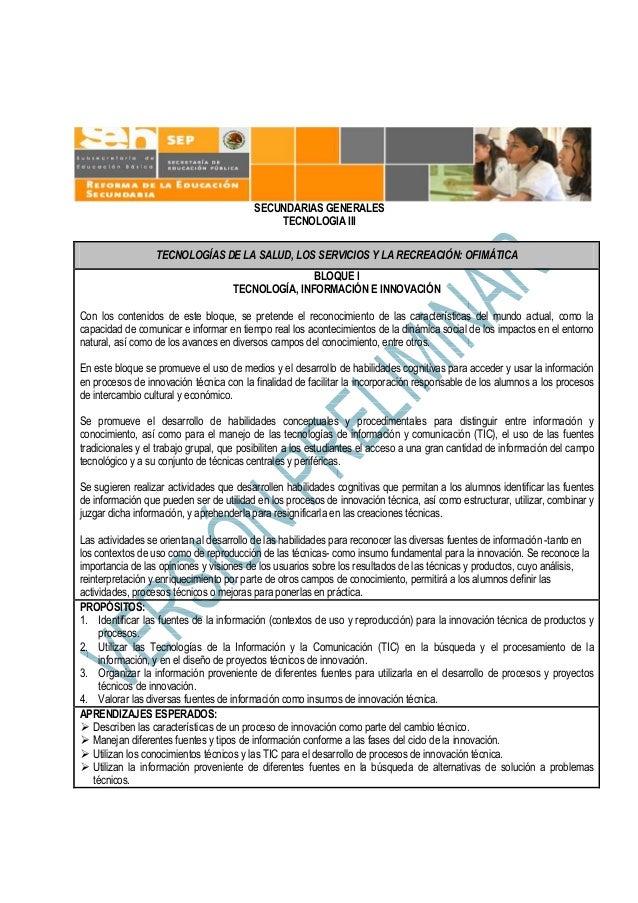 SECUNDARIAS GENERALES TECNOLOGIA III TECNOLOGÍAS DE LA SALUD, LOS SERVICIOS Y LA RECREACIÓN: OFIMÁTICA BLOQUE I TECNOLOGÍA...