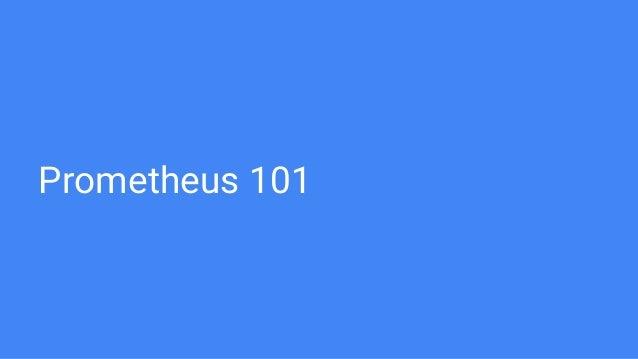 Prometheus 101