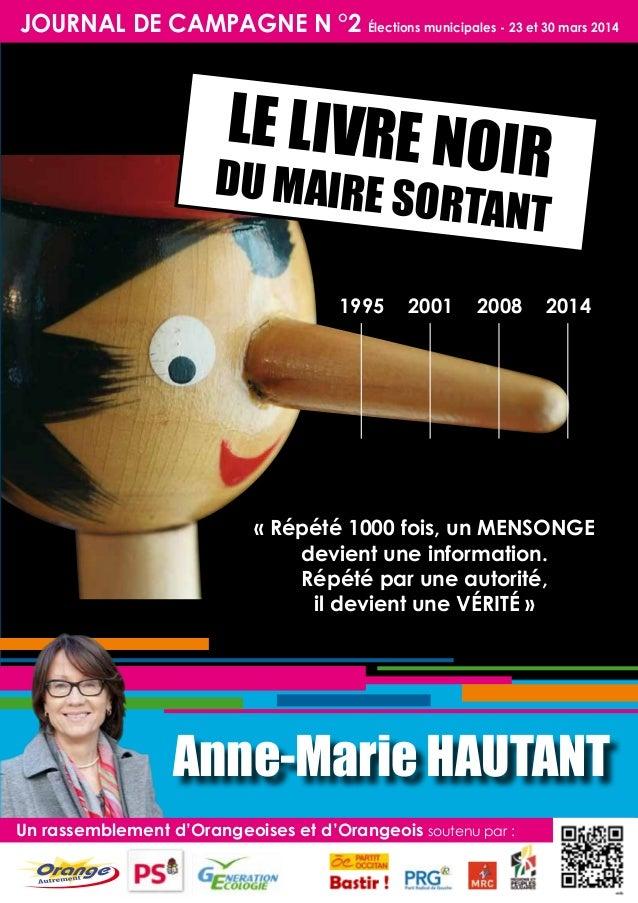JOURNAL DE CAMPAGNE N °2 élections municipales - 23 et 30 mars 2014  le livre noi  r  du maire s  ortant  1995  2001  2008...