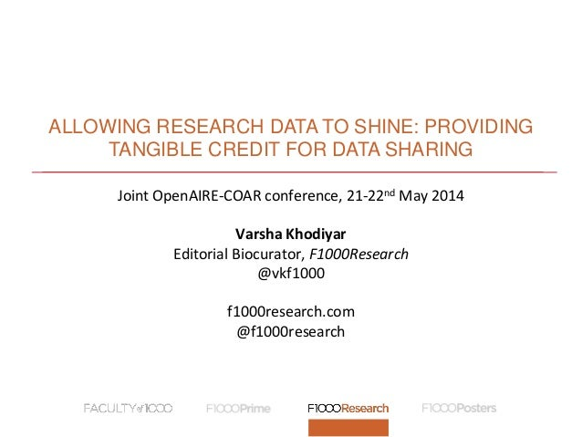 ALLOWING RESEARCH DATA TO SHINE: PROVIDING TANGIBLE CREDIT FOR DATA SHARING Joint OpenAIRE-COAR conference, 21-22nd May 20...