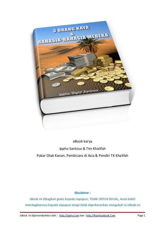 eBook karya Ippho Santosa & Tim Khalifah Pakar Otak Kanan, Pembicara di Asia & Pendiri TK Khalifah Disclaimer : eBook ini ...