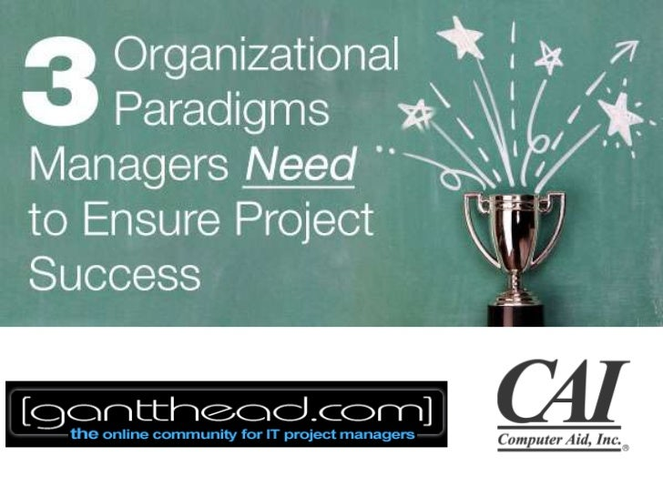 Today's WebinarThree paradigms managers need to ensure project success  – Visibility,  – Control, and  – OptimizationKey...