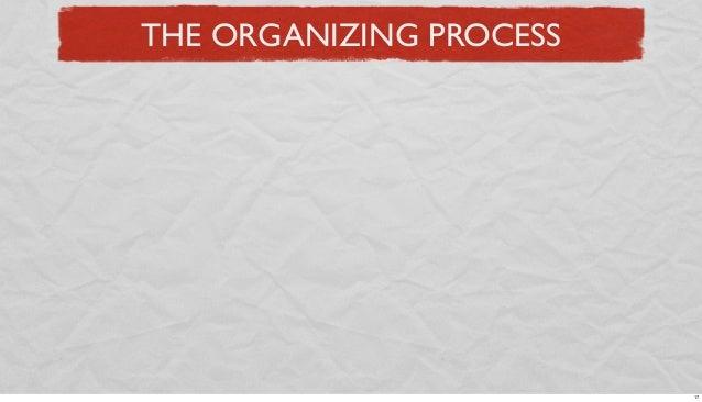 THE ORGANIZING PROCESS  17