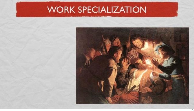 WORK SPECIALIZATION  18