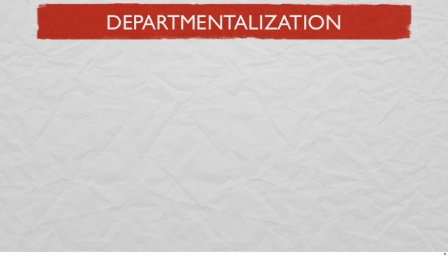 DEPARTMENTALIZATION  19