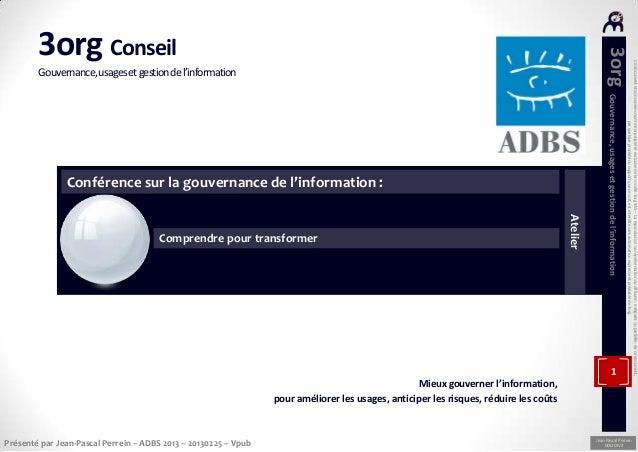 Ce document et son contenu sont de la propriété exclusive de la société 3org SAS – La reproduction ou représentation ou di...