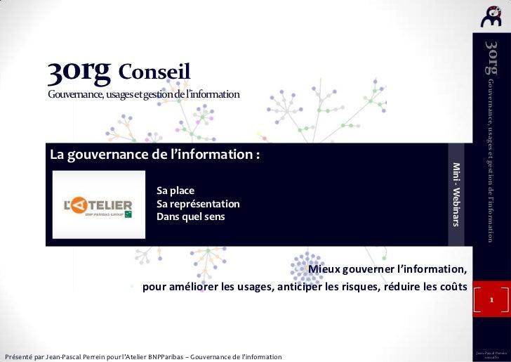 3org Gouvernance, usages et gestion de l'information             3org Conseil             Gouvernance, usages et gestion d...