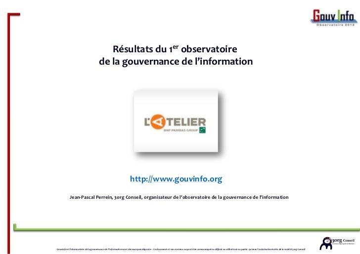 Résultats du 1er observatoire                                       de la gouvernance de l'information                    ...