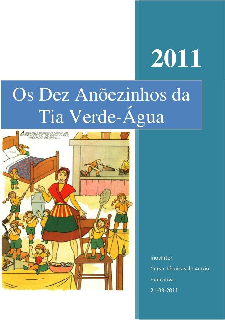 2011Os Dez Anõezinhos da   Tia Verde-Água               Inovinter               Curso Técnicas de Acção               Educ...