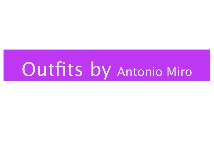 Outfits by      Antonio Miro   From: Samantha Tucker