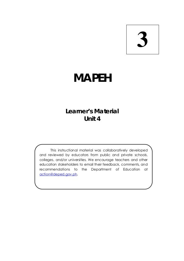 MAPEH Learner's Material Unit 4 3   This instructional material was collaboratively developed and reviewed by educators ...