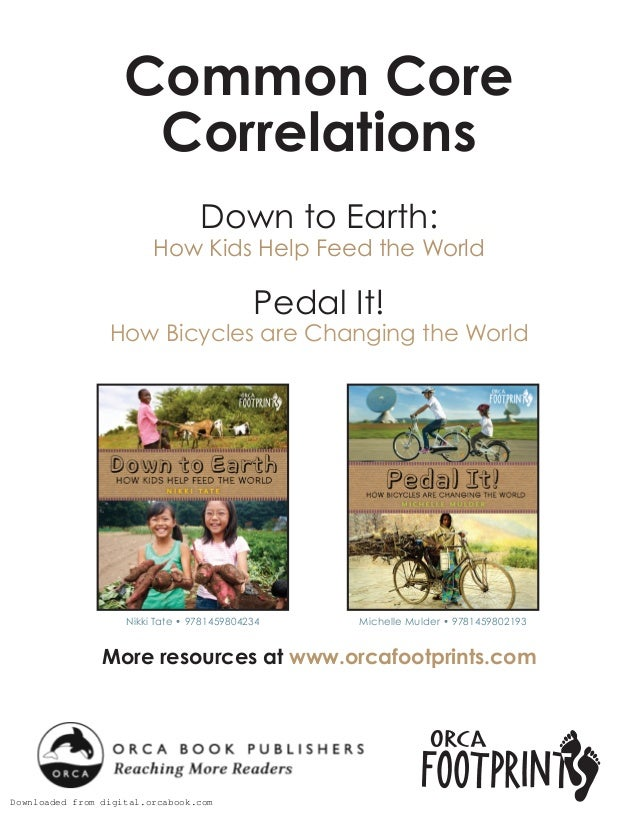 Common Core Correlations Down to Earth:  How Kids Help Feed the World  Pedal It!  How Bicycles are Changing the World  Nik...