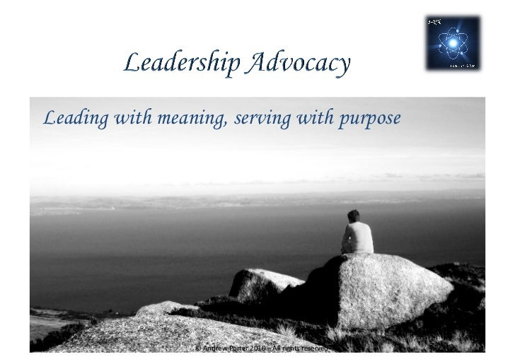 Leading with meaning, serving with purpose                  © Andrew Porter 2010 – All rights reserved