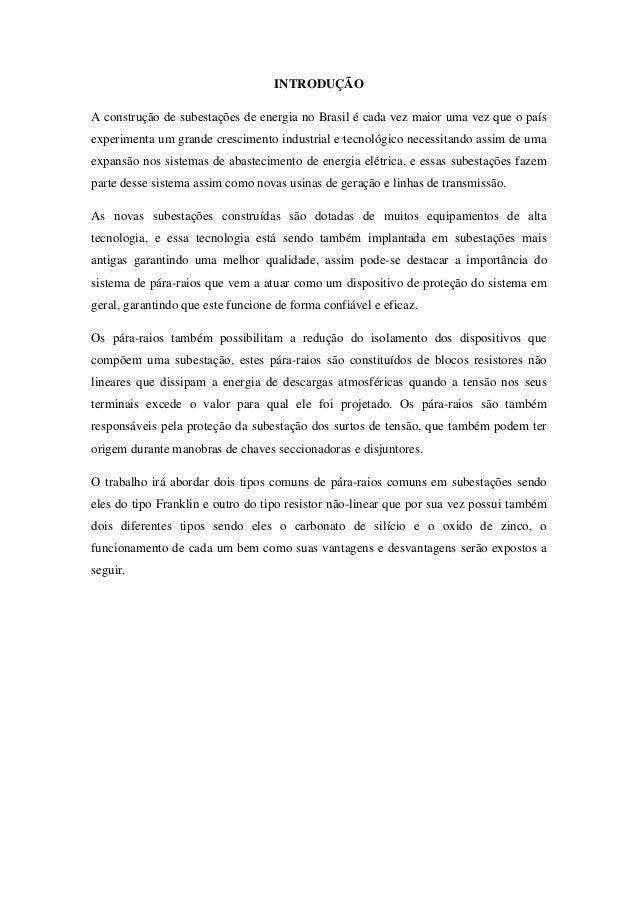 INTRODUÇÃO A construção de subestações de energia no Brasil é cada vez maior uma vez que o país experimenta um grande cres...