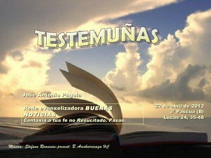 José Antonio Pagola       Rede evanxelizadora BUENAS                     22 de abril de 2012                              ...