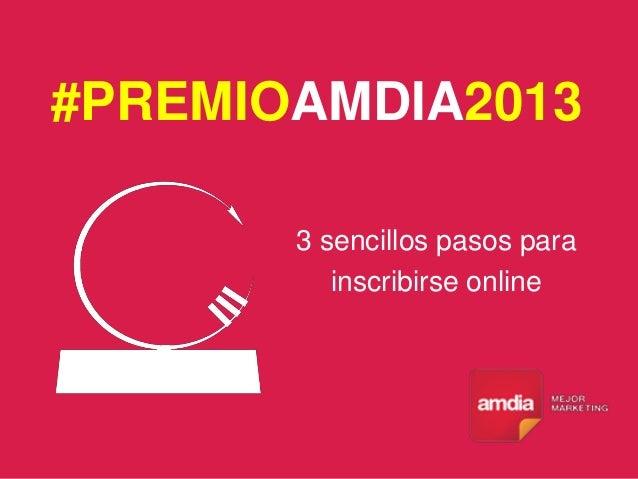 #PREMIOAMDIA2013 3 sencillos pasos para inscribirse online