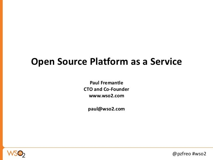 Open Source Platform as a Service Paul Fremantle CTO and Co-Founder www.wso2.com [email_address]