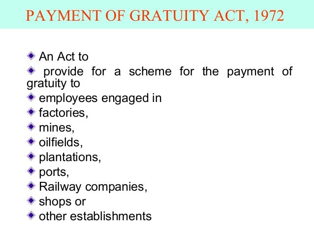 PAYMENT OF GRATUITY ACT, 1972 An Act to provide for a scheme for the payment of gratuity to employees engaged in factories...