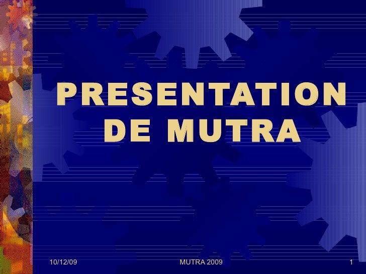PRESENTATION DE MUTRA