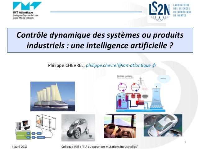 """Contrôle dynamique des systèmes ou produits industriels : une intelligence artificielle ? 4 avril 2019 Colloque IMT : """"l'I..."""
