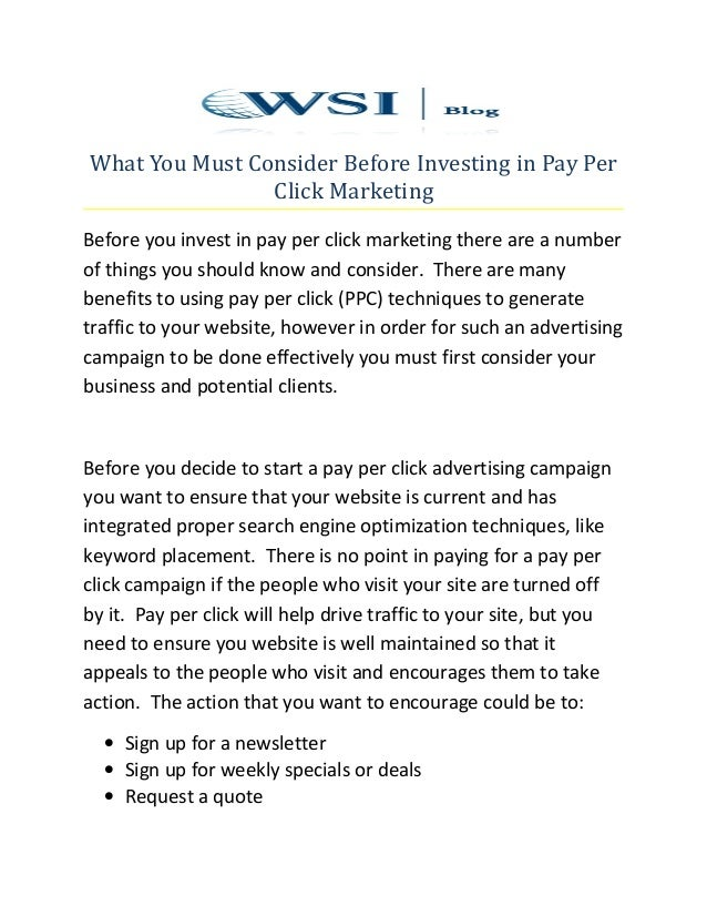 What You Must Consider Before Investing in Pay Per Click Marketing Before you invest in pay per click marketing there are ...