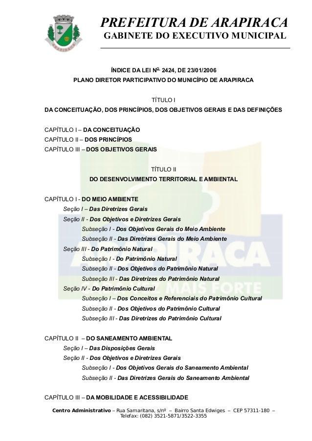 PREFEITURA DE ARAPIRACA GABINETE DO EXECUTIVO MUNICIPAL ÍNDICE DA LEI NO 2424, DE 23/01/2006 PLANO DIRETOR PARTICIPATIVO D...