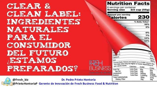 @Fresh_biz @PrietoHontoriaP Dr. Pedro Prieto Hontoria Gerente de Innovaci�n de Fresh Business Food & Nutrition