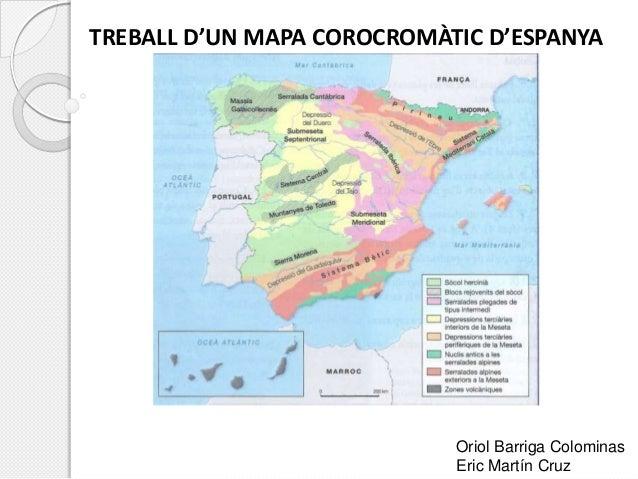 TREBALL D'UN MAPA COROCROMÀTIC D'ESPANYA Oriol Barriga Colominas Eric Martín Cruz