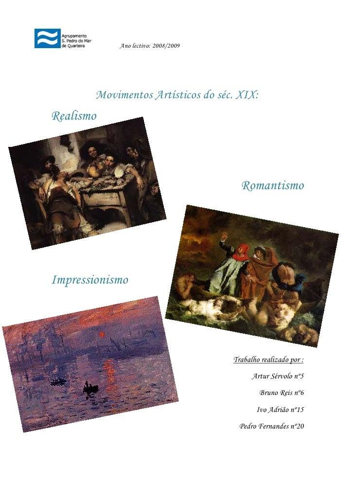 Ano lectivo: 2008/2009             Movimentos Artísticos do séc. XIX: Realismo                                            ...