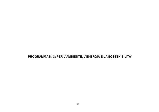 45 PROGRAMMA N. 3: PER L'AMBIENTE, L'ENERGIA E LA SOSTENIBILITA'