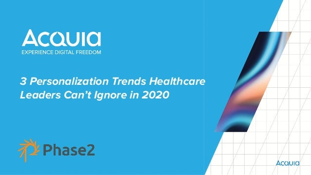 3 Personalization Trends Healthcare Leaders Can't Ignore in 2020