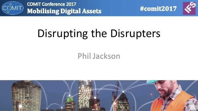 Disrupting the Disrupters Phil Jackson