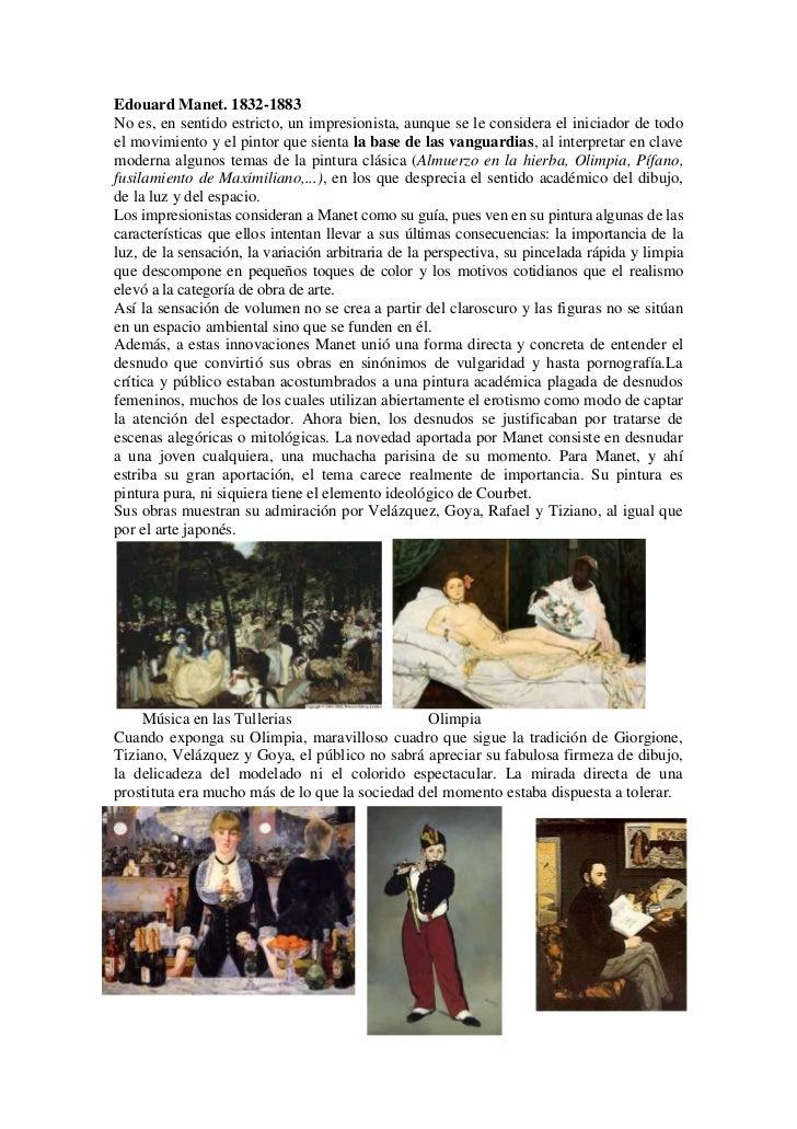 Edouard Manet. 1832-1883No es, en sentido estricto, un impresionista, aunque se le considera el iniciador de todoel movimi...