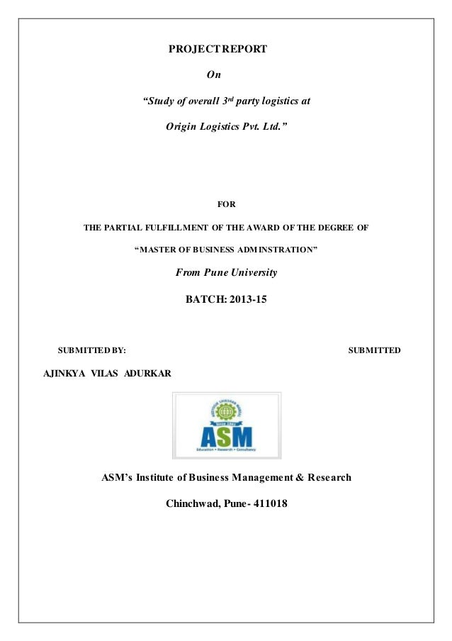 """PROJECT REPORT  On  """"Study of overall 3rd party logistics at  Origin Logistics Pvt. Ltd.""""  FOR  THE PARTIAL FULFILLMENT OF..."""