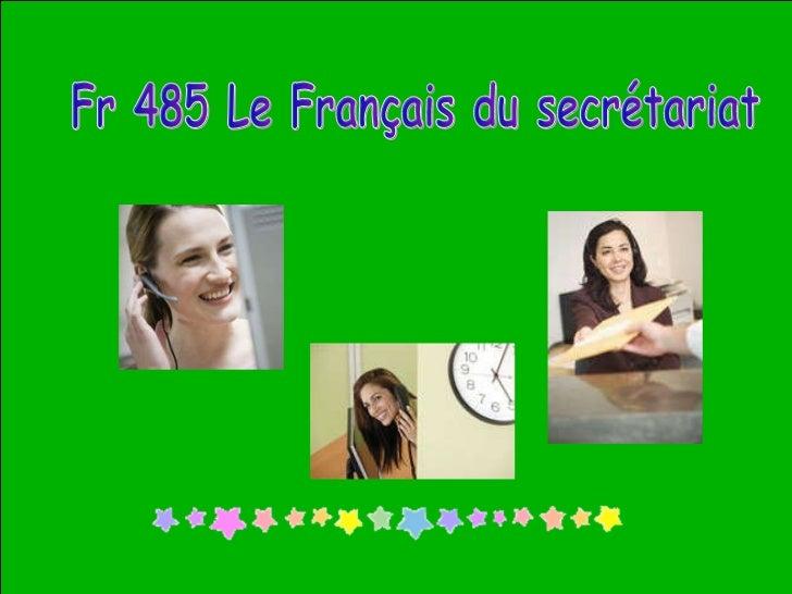 Fr 485 Le Français du secrétariat