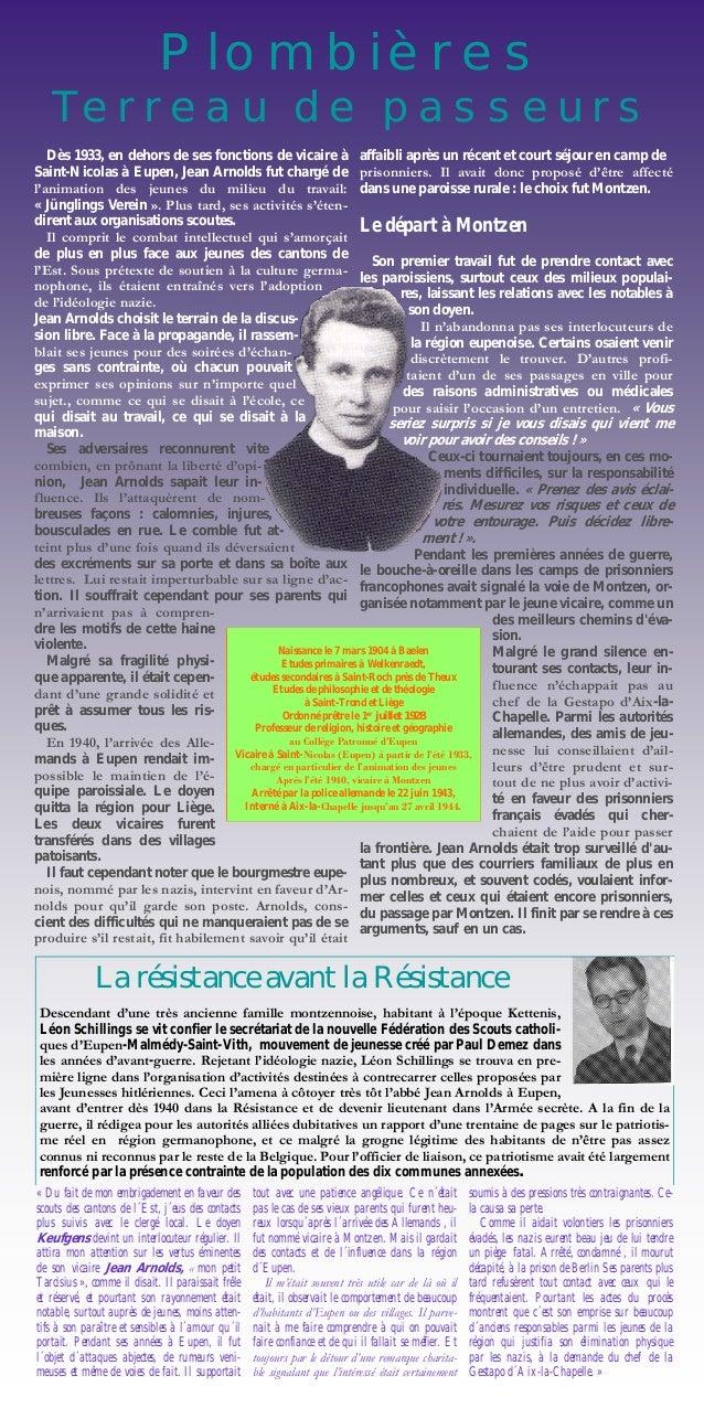 Plombières Terreau de passeurs Dès 1933, en dehors de ses fonctions de vicaire à Saint-Nicolas à Eupen, Jean Arnolds fut c...