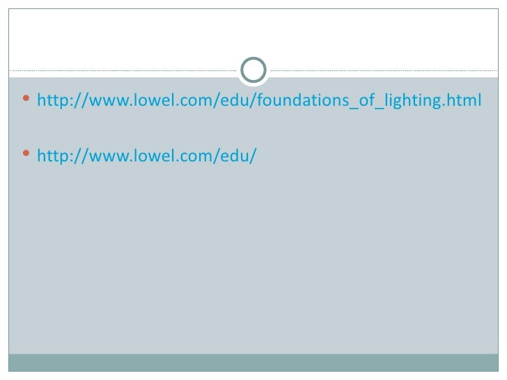  http://www.lowel.com/edu/foundations_of_lighting.html http://www.lowel.com/edu/
