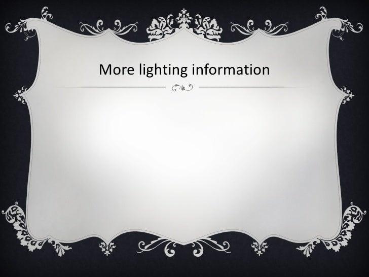 More lighting information