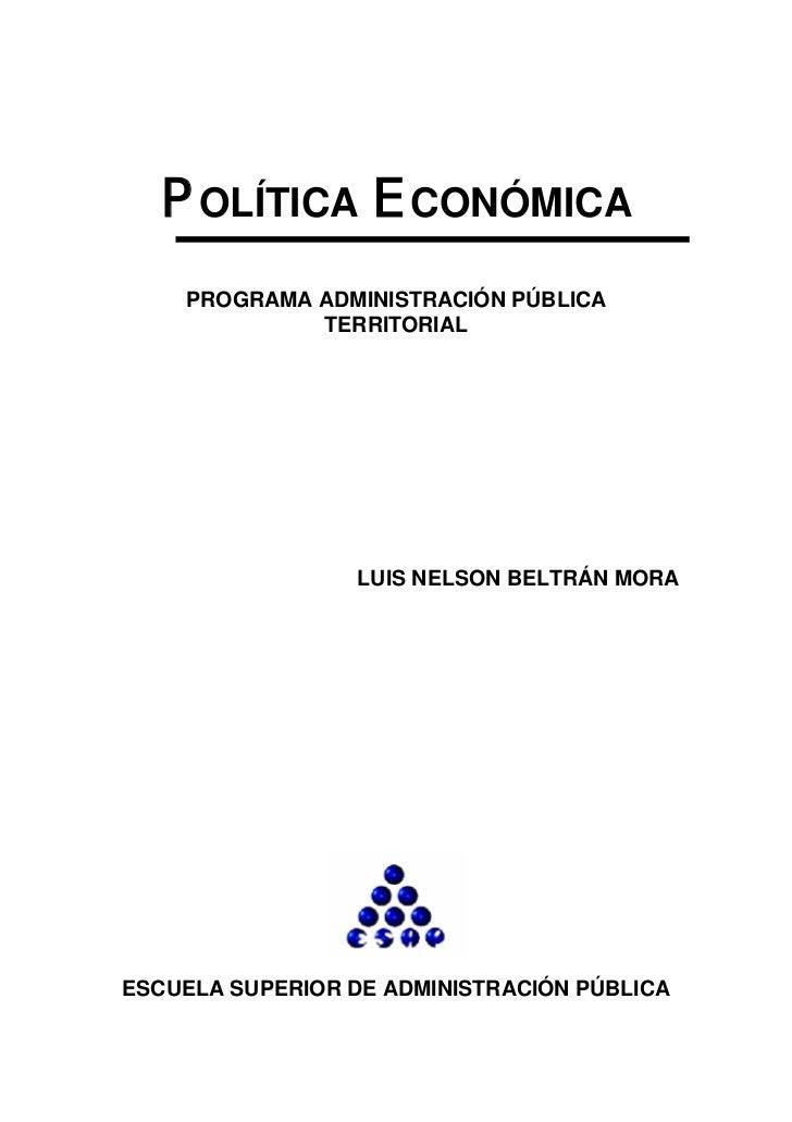 POLÍTICA ECONÓMICA    PROGRAMA ADMINISTRACIÓN PÚBLICA             TERRITORIAL                  LUIS NELSON BELTRÁN MORAESC...